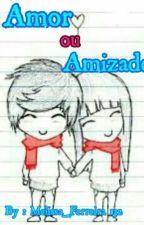 Amor Ou Amizade ?  by Melissa_Ferreira132