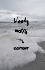 bloody notes ; phan by -nightshift