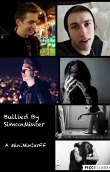Bullied By Simon Minter ~MiniMinterFF~