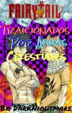"""Fairy Tail: """"Traicionados por Aguas Celestiales"""" by DarkNightmare103"""