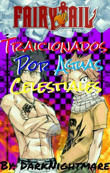"""Fairy Tail: """"Traicionados por Aguas Celestiales"""""""