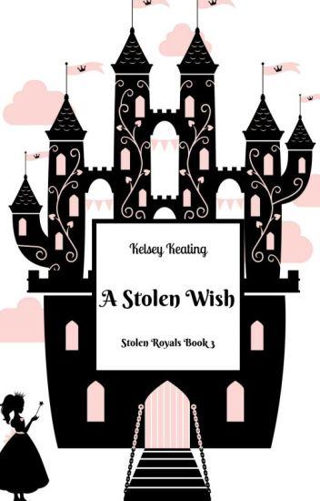 A Stolen Wish (Book #3 in the Stolen Royals Series)