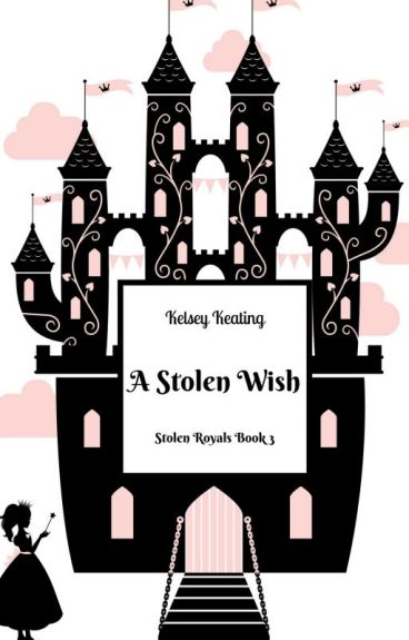 A Stolen Wish (Book #3 in the Stolen Royals Series)