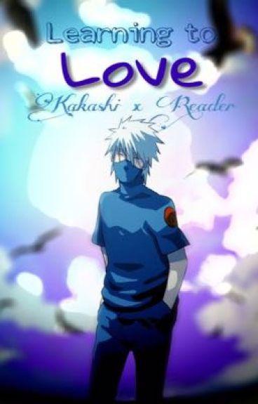 Learning to Love | Kakashi x Reader
