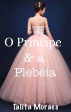 O príncipe e a Plebéia by TalitaMoraes4