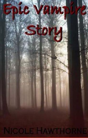 Epic Vampire Story