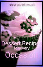 Dessert Recipes for Every Occasion by crescendothemusic