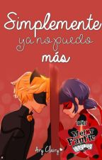 Simplemente ya no puedo más. {OneShot} [Miraculous Ladybug] by AryClairy