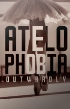 ATELOPHOBIA|| EM PAUSA by Outwardly