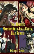 The Haunted Mansion(Nalu,Jerza,Gruvia,Gale,Rowen) by Andrea_Demons
