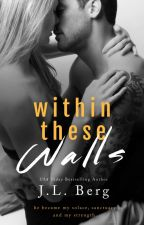 Within These Walls (Walls Duet #1) by authorjlberg