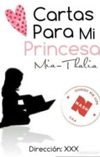 Cartas A Mi Princesa by Mia-Thalia