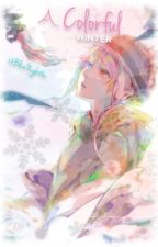A Colorful Winter (Yukine x Reader) by soraio