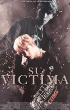 Su victima »ChanBaek ☞1ʳᵃ y 2ᵈᵃ Temporada☜ by channiep4st4
