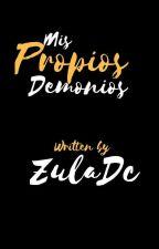 Mis propios demonios by zulaDc