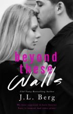 Beyond These Walls (Walls Duet #2) by authorjlberg
