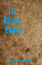 The Adelina Entries by Vanilla-pond-432