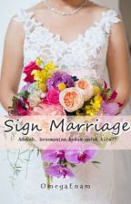 SIGN MARRIAGE by OmegaEnam