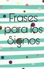 Frases Para Los Signos by HistoriasDelZodiaco