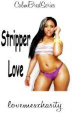 STRIPPER Love [CalmBredSeries] by lovemexchasity