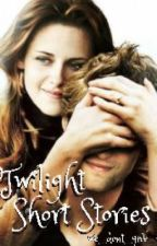 Twilight Short Stories by SageWrites