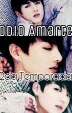 *Inactiva* Odio Amarte (2da Temp) by KunpiG7