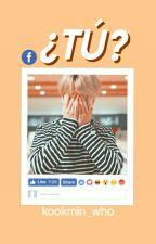 ¿Tu? ||Jikook|| by Ciphxr_ym
