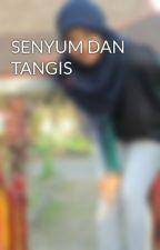 SENYUM DAN TANGIS by ananda98
