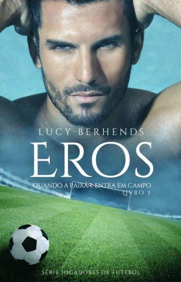 Eros: Quando a paixão entra em campo (lançamento disponível na Amazon)