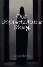 Our Unpredictable Story (A Severus Snape Love Story) by DokoChoko