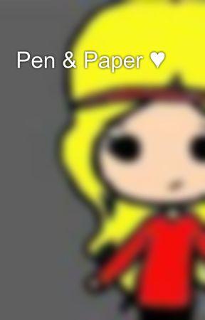 Pen & Paper ♥ by PrincessOfMusic23