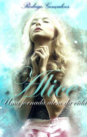 Alice - Uma jornada além da vida by rodrigogoncalves6