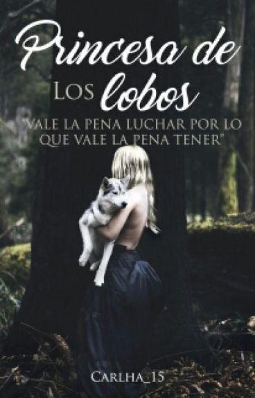 #1 Princesa De Los Lobos (ERDLP#2) #Wattys2016