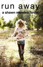 Run Away: A Shawn Mendes Fanfic by isaboble