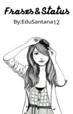 Frases & Status  by EduSantana12