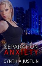 Separation Anxiety by CynthiaJustlin
