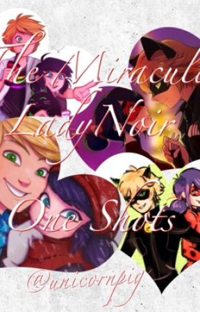 The Miraculous LadyNoir One Shots! - ❁Proposal❁ - Wattpad