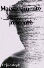Malvadamente inocente. by Crislesteph