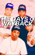 The Days Of Wayback by jackieyonce