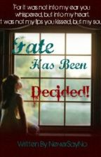 Fate Has Been Decided! [Book 3 Of The Denied! Series] [ON HOLD] by AmorAuctor