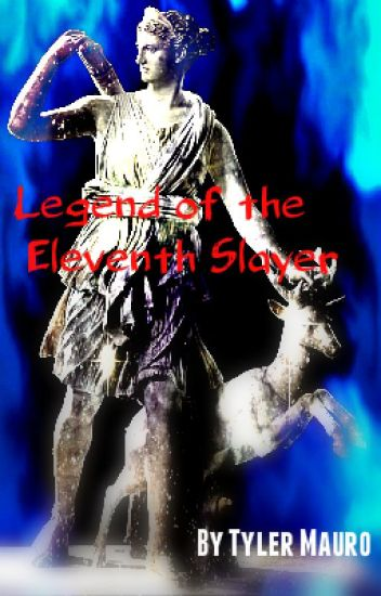 Legend of the Eleventh Slayer
