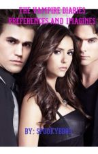 The Vampire Diaries Preferences and Imagines by Spookybb03