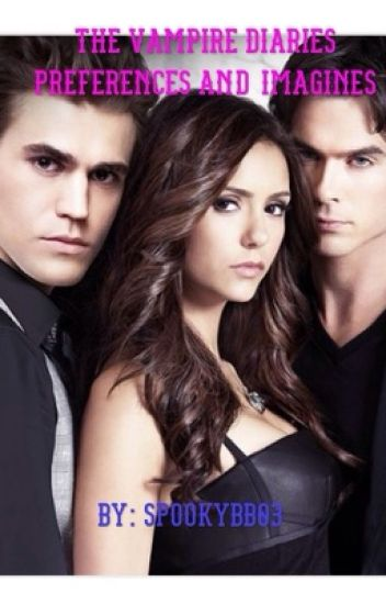 The Vampire Diaries Preferences and Imagines