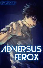Adversus Ferox by Ranshaqie