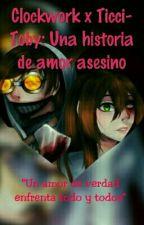 Clockwork x Ticci-Toby: Un Amor Asesino  by Valedi-chan