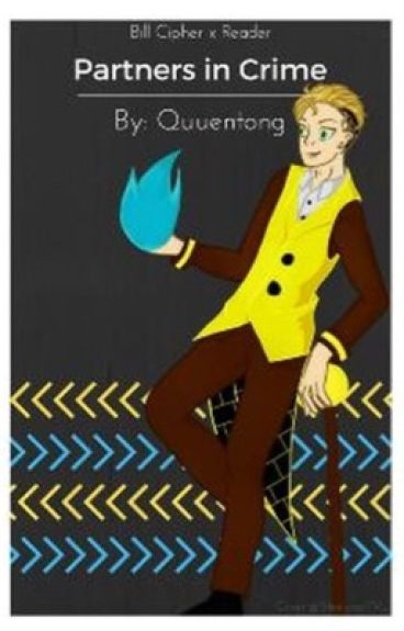 Parters in Crime (Bill Cipher X Reader)