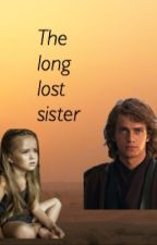 Anakin Skywalker's: The  Long lost sister  (On Hold) by Maggie_minion