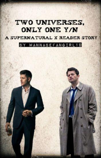 Two Universes (Cas X Reader X Dean)