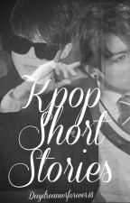 Kpop Short Stories by Daydreamerforever18
