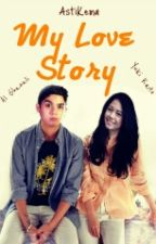 MY LOVE STORY by AstiKema